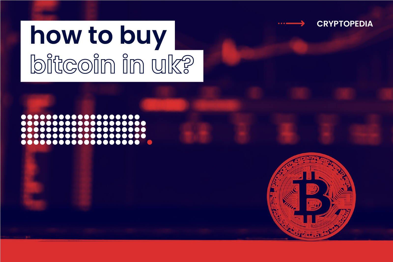 How to buy Bitcoin UK