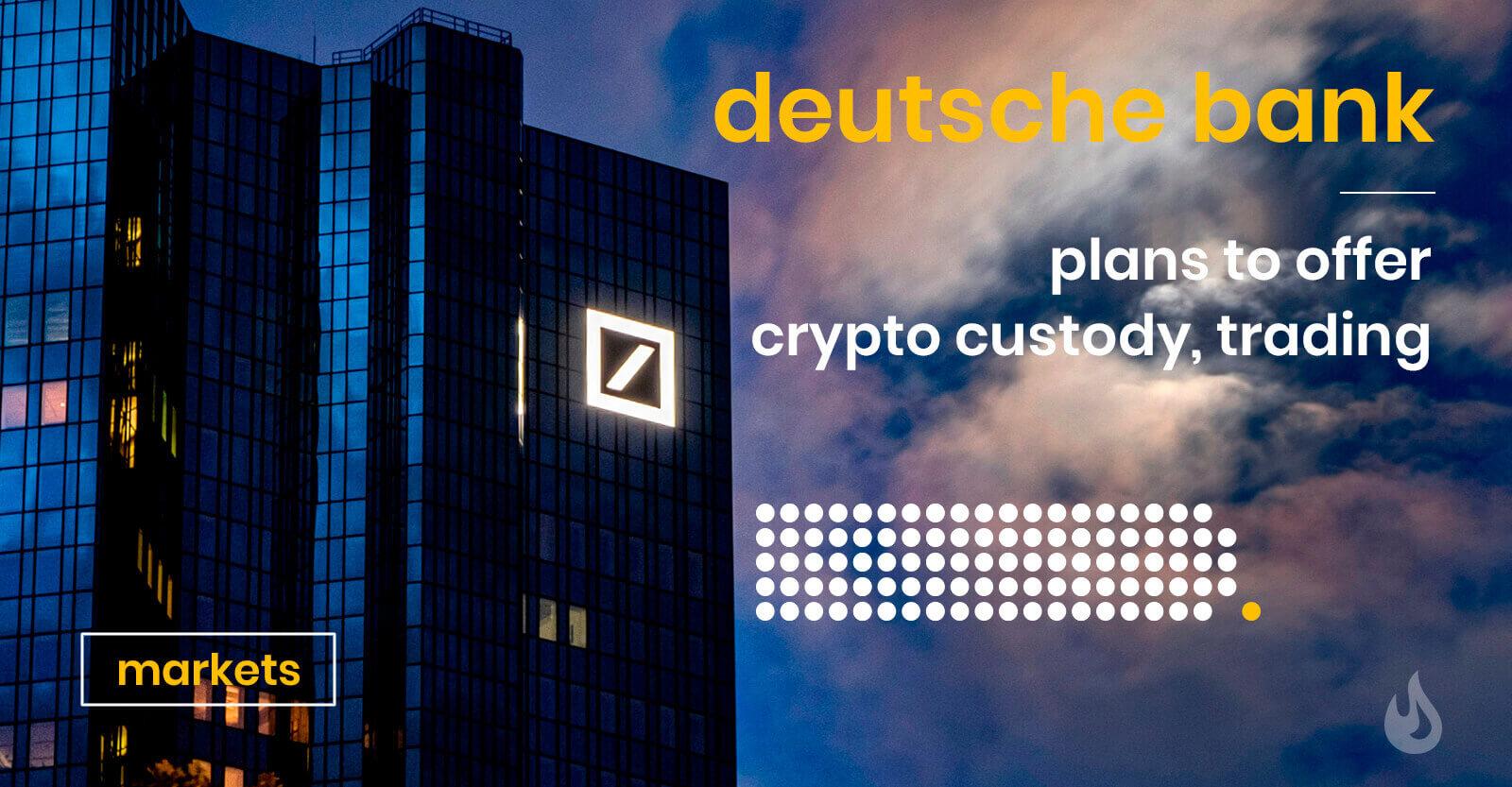 Deutsche Bank to Offer Crypto Services — DailyCoin