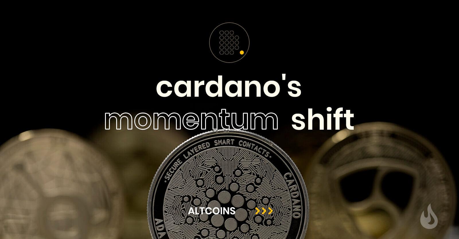 Cardano's (ADA) Momentum Shift — DailyCoin