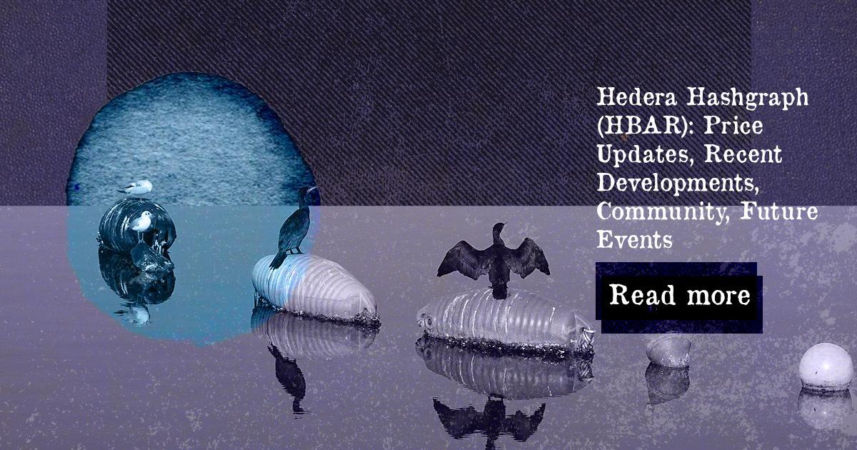Hedera Hashgraph (HBAR): Price Updates, Recent Developments, Community, Future Events — DailyCoin