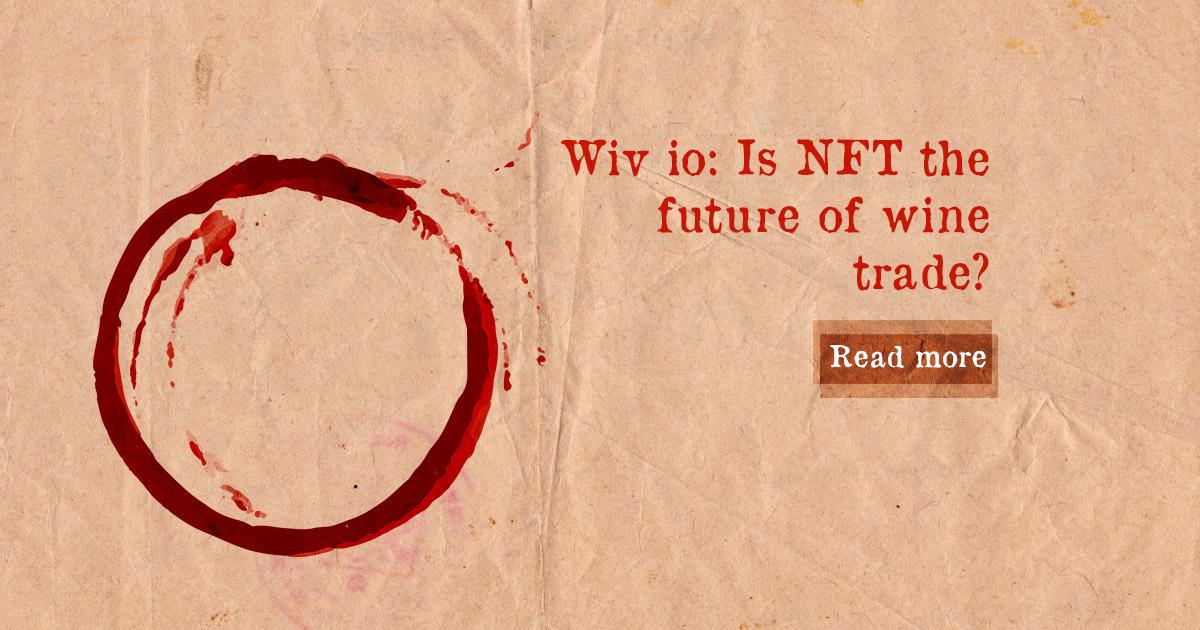 Wiv.io: Are NFTs The Future Of Wine? — DailyCoin