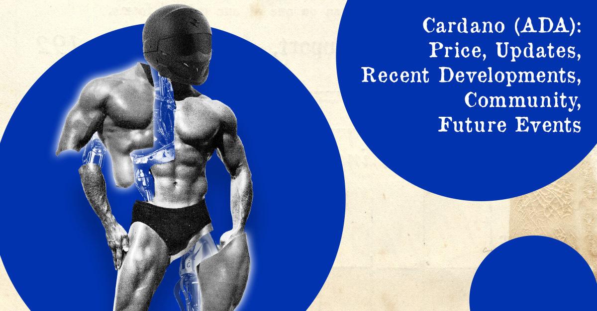 Cardano (ADA): Price Technical Analysis, Updates, Developments, Community, Events — DailyCoin