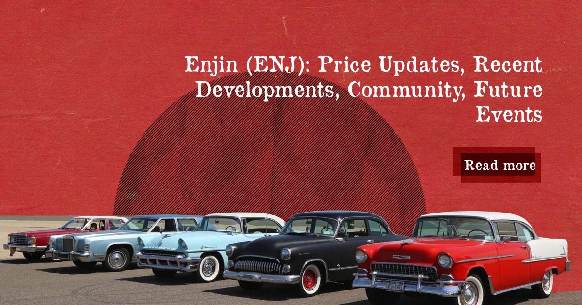 Enjin (ENJ): Price Updates, Recent Developments, Community, Future Events — DailyCoin