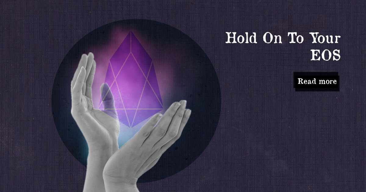 Hold On To Your EOS — DailyCoin