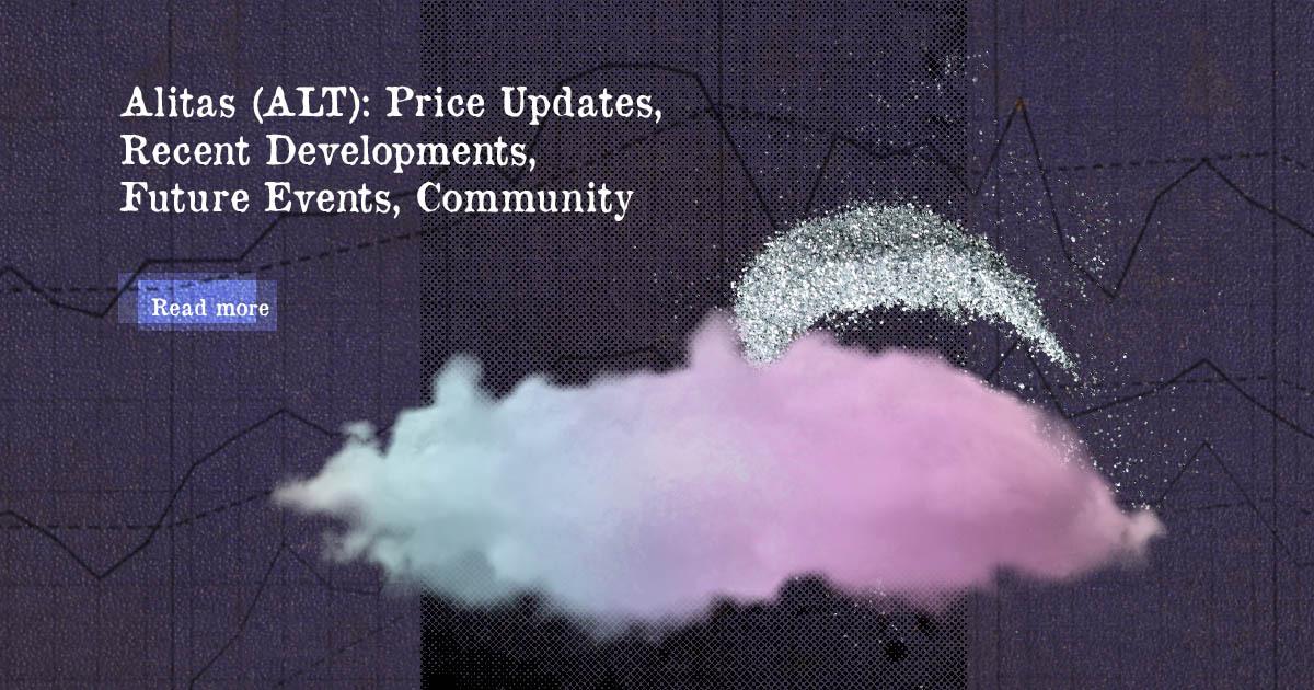 Alitas (ALT): Price Update, Recent Developments, Future Events, Community — DailyCoin