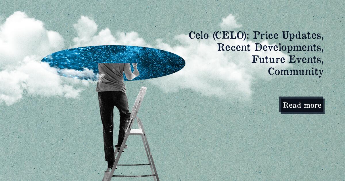 Celo (CELO): Price Updates, Recent Developments, Future Events, Community — DailyCoin