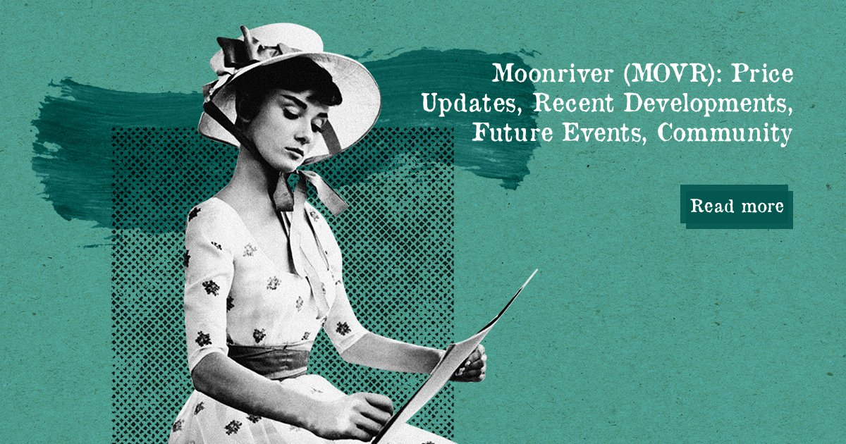 Moonriver (MOVR): Price Updates, Recent Developments, Future Events, Community — DailyCoin
