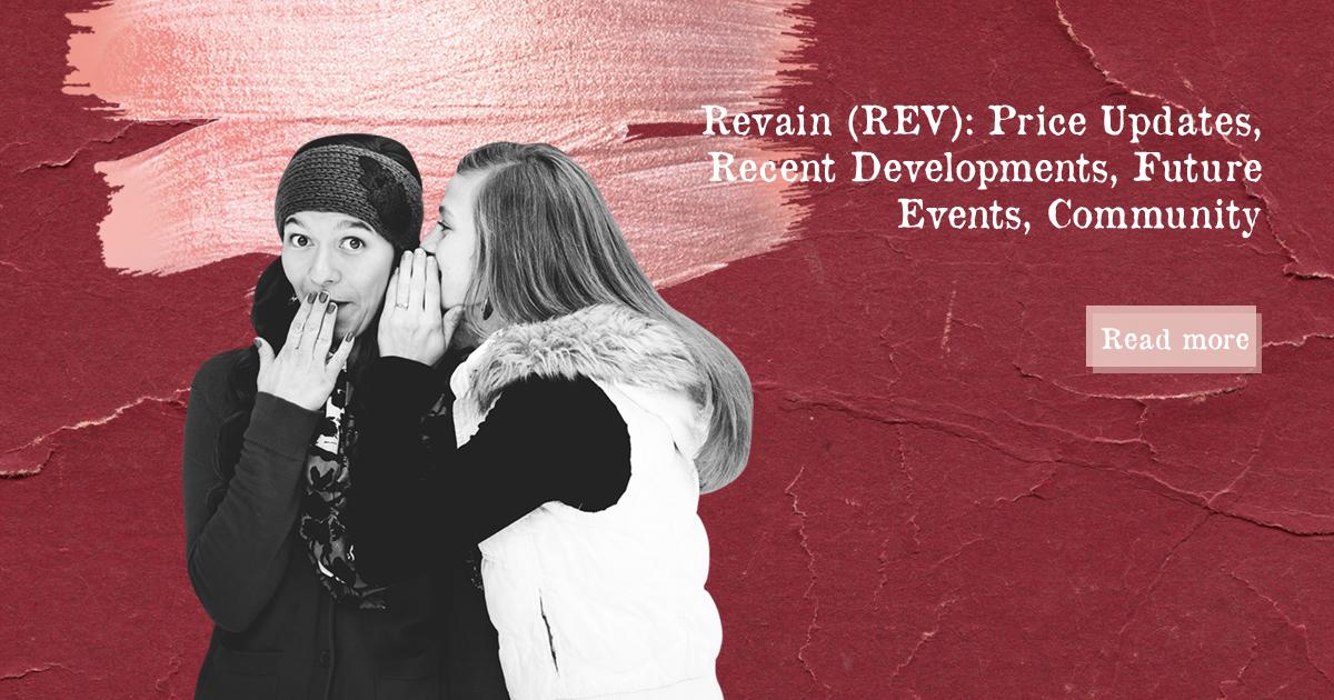 Revain (REV): Price Updates, Recent Developments, Future Events, Community — DailyCoin