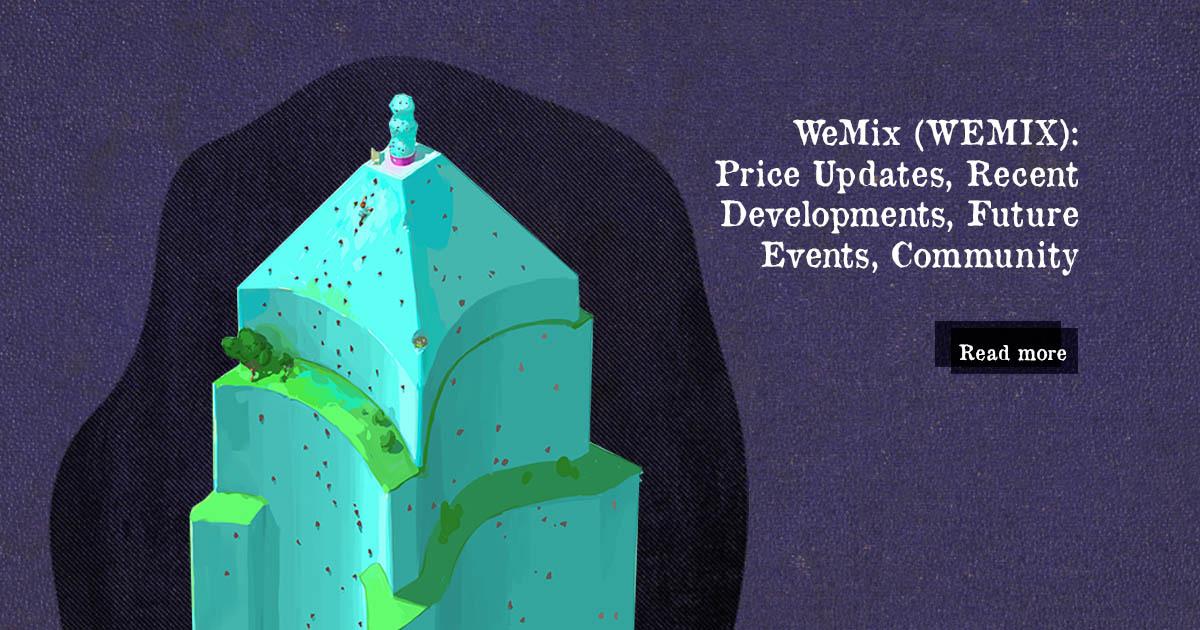 WeMix (WEMIX): Price Updates, Recent Developments, Future Events, Community — DailyCoin