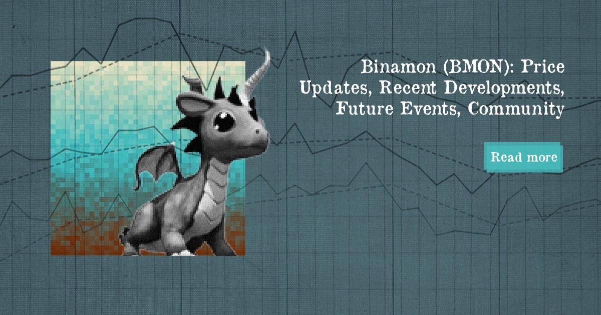 Binamon (BMON): Price Updates, Recent Developments, Future Events, Community — DailyCoin