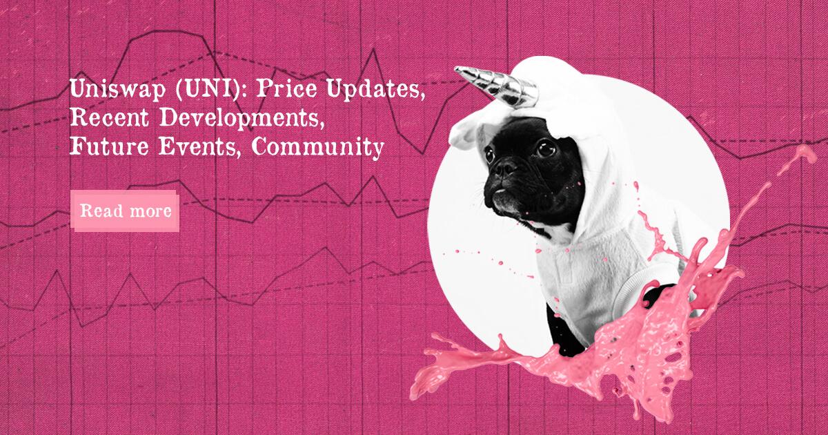Uniswap (UNI): Price Updates, Recent Developments, Future Events, Community — DailyCoin