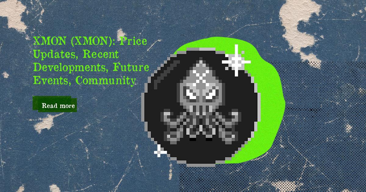 0xmons (XMON): Price Updates, Recent Developments, Future Events, Community — DailyCoin